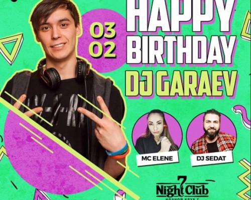HAPPY BIRTHDAY DJ GARAEV, вечеринки в клубе 7