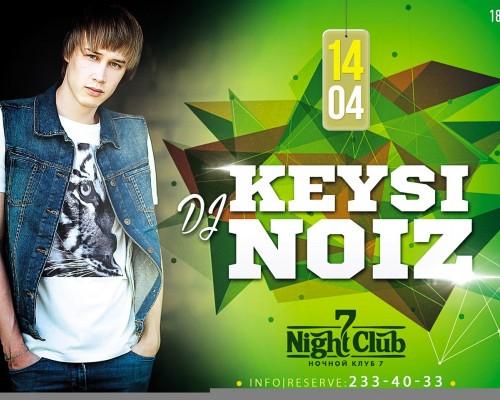 DJ KEYSI NOIZ, вечеринка.