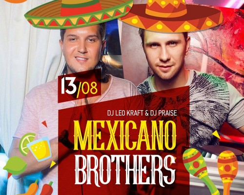 MEXICANO BROTHERS, вечеринка.