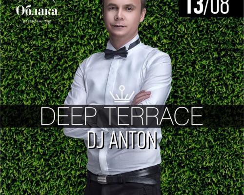 DEEP TERRACE   DJ ANTON, вечеринка.
