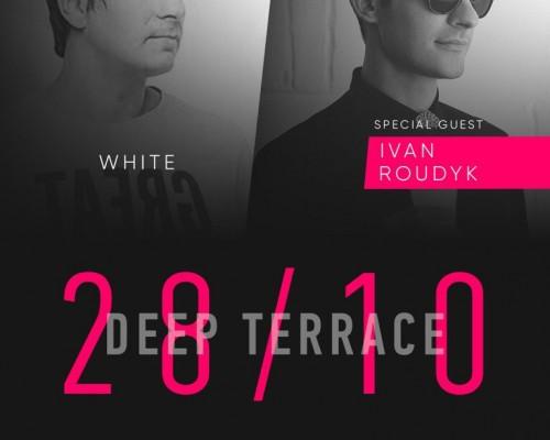 DJ WHITE | SPECIAL GUEST: DJ IVAN ROUDYK